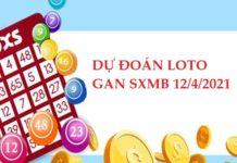 Dự đoán loto gan SXMB 12/4/2021 hôm nay