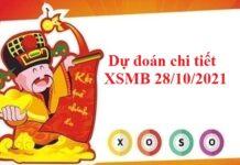 Dự đoán chi tiết XSMB 28/10/2021