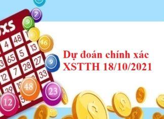 Dự đoán chính xác XSTTH 18/10/2021